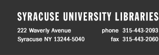 Syracuse University Library, 222 Waverly Avenue, Syracuse, NY 13244-5040; Phone: 315.443.2093, Fax: 315.443.2060